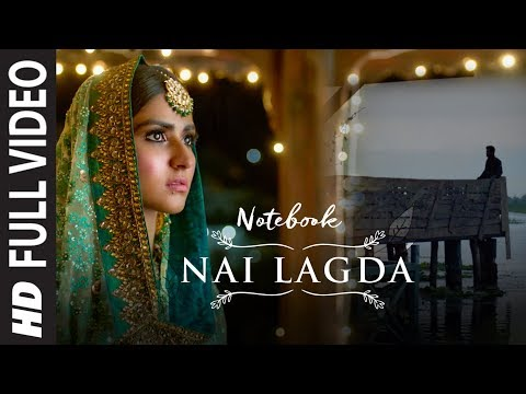 Full Video: Nai Lagda | Notebook | Zaheer Iqbal & Pranutan Bahl | Vishal Mishra