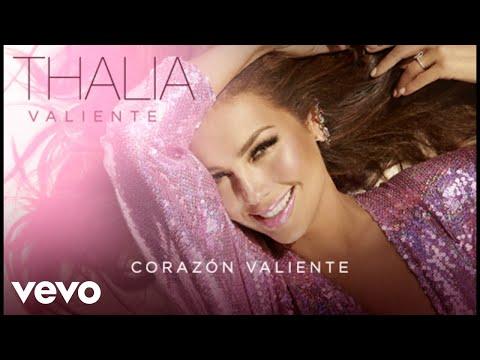 Thalía - Corazón Valiente (Audio) - UCwhR7Yzx_liQ-mR4nMUHhkg