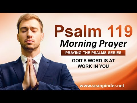 God's WORD is at WORK in You - PSALMS 119 - Morning Prayer