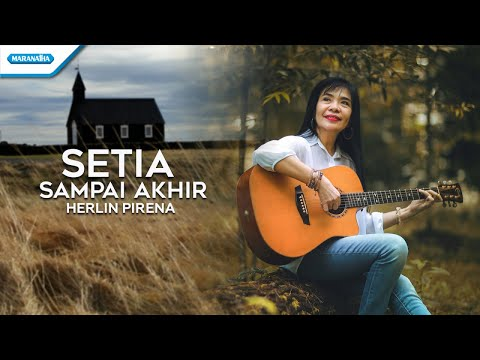 Setia Sampai Akhir - Herlin Pirena (with lyric)
