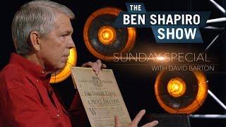 David Barton | The Ben Shapiro Show Sunday Special Ep. 57