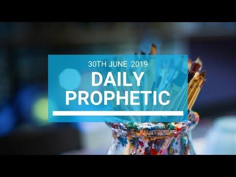 Daily Prophetic 30 June 2019 Word 1