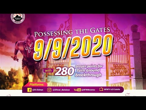 POSSESSING THE GATES OF 9/9/2020 WITH 280 PRAYER POINTS FOR TURN AROUND BREAKTHROUGH