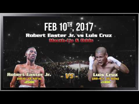 Boxing Robert Easter Jr vs Luis Cruz - Fight Preview Odds & Picks Feb 10, 2017