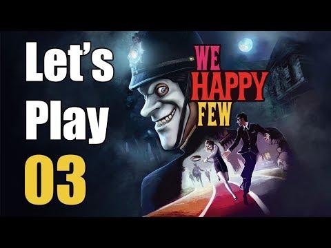 We Happy Few - Let's Play Part 3: Garden District