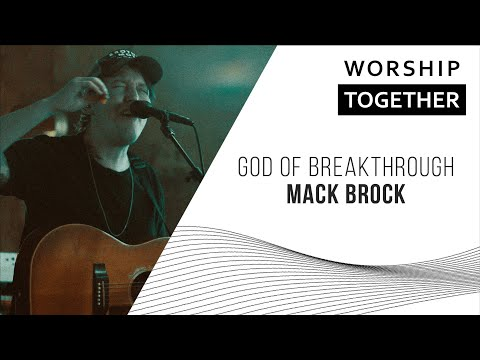 God Of Breakthrough // Mack Brock // New Song Cafe