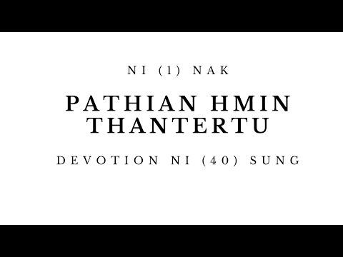 DEVOTION NI (1) NAK  PATHIAN HMIN THANTERTU