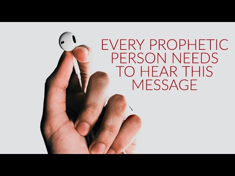 Every Prophetic Person Needs to Hear This Message