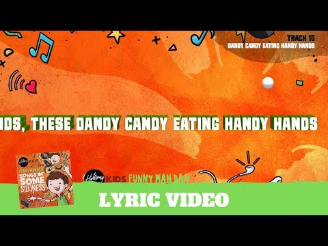 Dandy Candy Eating Handy Hands - Lyric Video (Songs of Some Silliness)