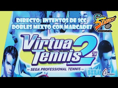 "DIRECTO: ""VIRTUA TENNIS 2"" INTENTOS DE 1CC DOBLES MIXTOS CON MARCADE7"