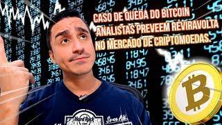 Caso de Queda do Bitcoin os Analistas Preveem Reviravolta no Mercado de Criptomoedas