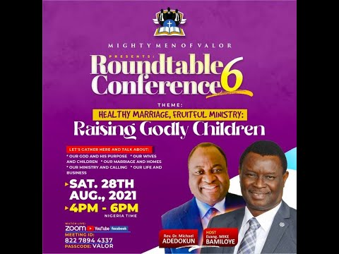 MIGHTY MEN OF VALOR ROUNDTABLE CONFERENCE 6 - RAISING GODLY CHILDREN   AUGUST 2021