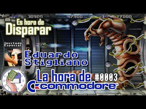 La Hora de Commodore #0003 Es Hora de Disparar con Eduardo Stigliano