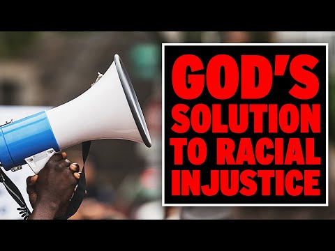 God's Solution to Racial Injustice