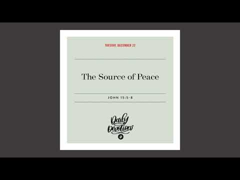 The Source of Peace   Daily Devotional