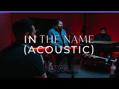 In The Name (Acoustic) LYA