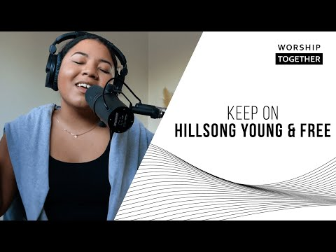 Keep On // Hillsong Young & Free // New Song Cafe