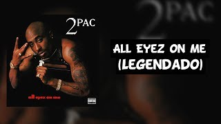 All Eyez On Me (Legendado)