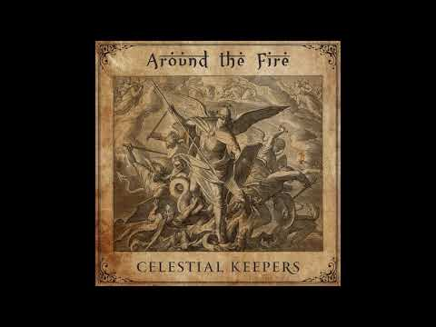 Around the Fire - Celestial Keepers (2021) (New Full Album)