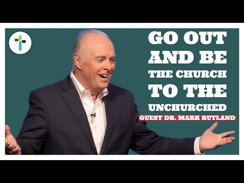 Go Out & Be The Church To The Unchurched  Vision 2021  Guest Mark Rutland  Sojourn Church