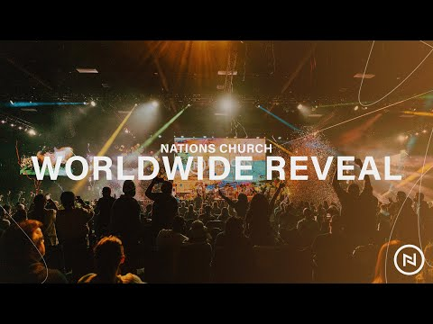 Nations Church Worldwide Reveal