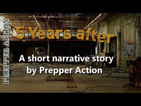 5 Years AFTER a short fictional story by Prepper Action