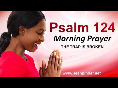 PSALM 124 - The Trap is BROKEN - Morning Prayer