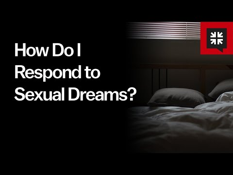 How Do I Respond to Sexual Dreams? // Ask Pastor John