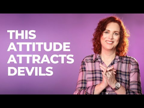 This Attitude Attracts Devils