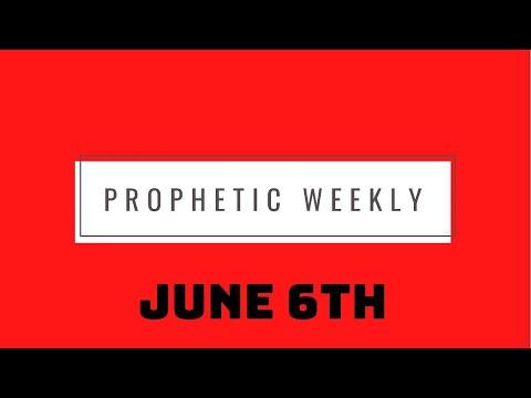 Prophetic Weekly June 6th