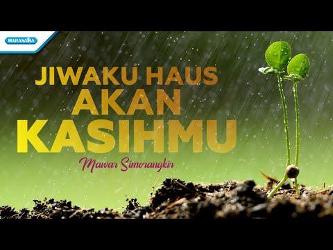 Jiwaku Haus Akan KasihMu - Mawar Simorangkir (with lyric)
