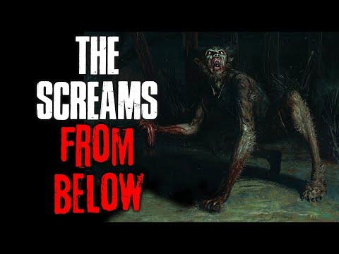 The Screams From Below  Creepypasta