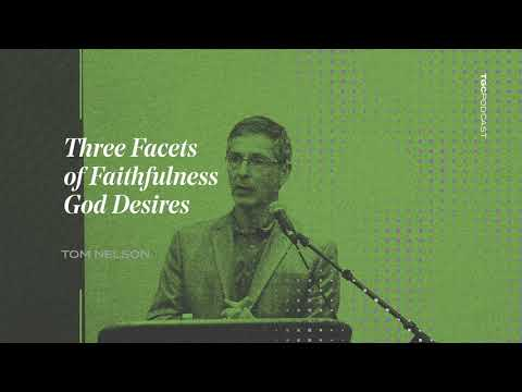 Three Facets of Fruitfulness God Desires  Tom Nelson  TGC Podcast