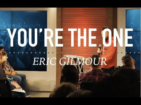 JESUS, YOU'RE THE ONE  Eric Gilmour
