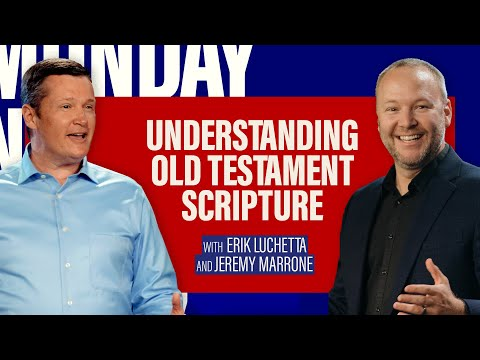 Understanding the Old Testament Scripture  Pastors Erik Luchetta & Jeremy Marrone