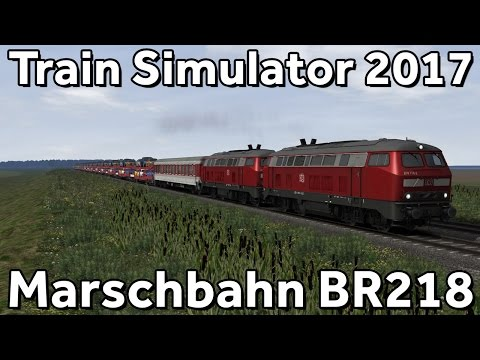 Train Simulator 2017: DB BR218 on Marschbahn (Husum-Westerland)