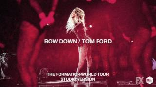 Bow Down/Tom Ford (Live at The Formation World Tour Studio Version)