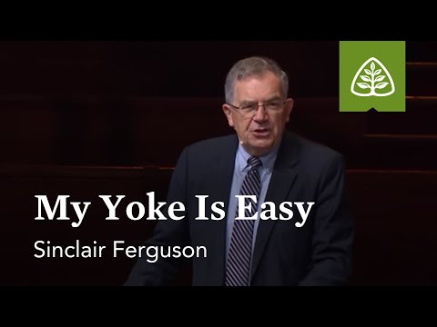 Sinclair Ferguson: My Yoke Is Easy