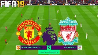FIFA 19 | Manchester United vs Liverpool - Premier League - Full Match & Gameplay