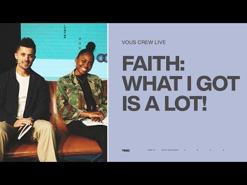 Faith: What I Got is A Lot  VOUS CREW Live