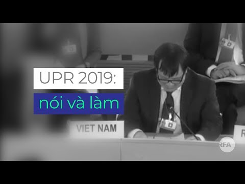 UPR 2019: Việt Nam nói gì và làm được gì?