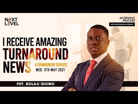 I Receive Amazing Turn Around News  Pst Bolaji Idowu  5th May 2021