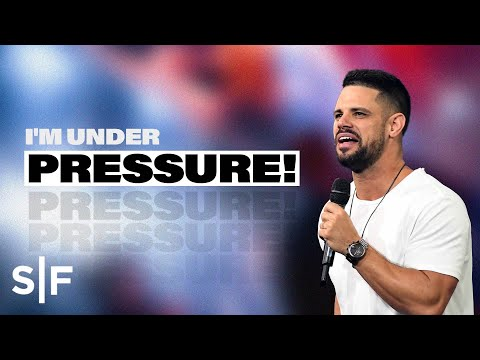 I'm Under Pressure!  Steven Furtick