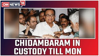 Allegations against Chidambaram Serious, Says Special Court; Sends Him to CBI Custody till Monday