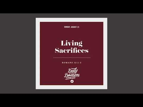 Living Sacrifices - Daily Devotion