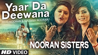 Yaar Da Deewana Video Song by Jyoti & Sultana Nooran | Gurmeet Singh | New Song 2016