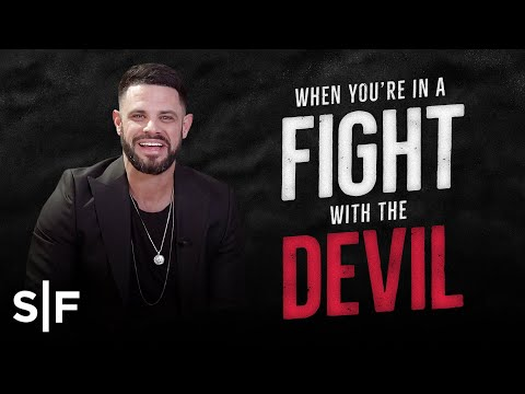 When You're In a Fight With the Devil  Steven Furtick