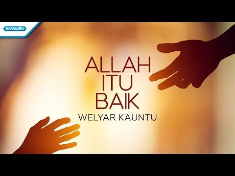 Allah Itu Baik - Welyar Kauntu (with lyric)