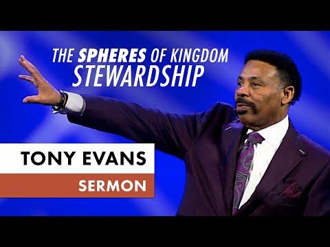 The Spheres of Kingdom Stewardship - Tony Evans Sermon
