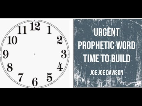 URGENT Prophetic Word - A Time to Build